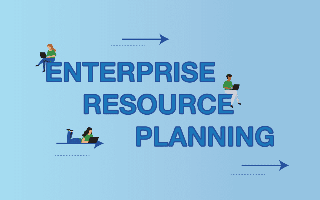 What Is Enterprise Resource Planning (ERP)?